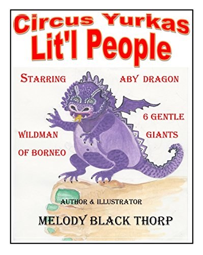 Circus Yurkas Lit'l People: Starring Lit'l People, Aby Dragon, Wildman of Borneo & 6 Gentle Giants