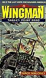 Target: Point Zero (Wingman No. 12)