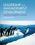 Leadership and Management Development, Kevin Dalton, 0273704702