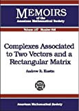 Complexes Associated to Two Vectors and a Rectangular Matrix, Andrew R. Kustin, 0821820737