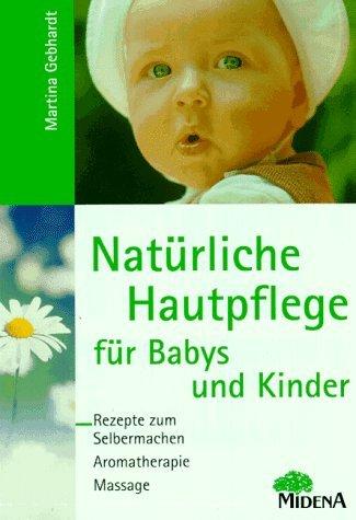 Natürliche Hautpflege für Babys und Kinder