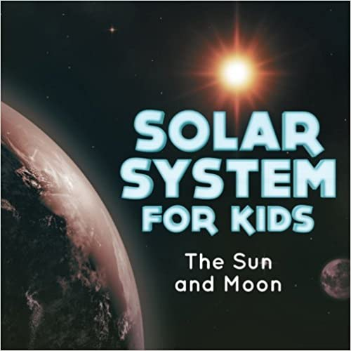 Book Solar System for Kids : The Sun and Moon