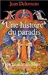 Une histoire du paradis. Tome 1 : Le jardin des délices par Delumeau