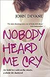 Nobody Heard Me Cry, John Devane, 0340962771