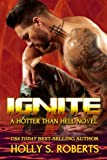 Ignite: Outlaw Romantic Suspense (A Hotter Than hell Novel) (Volume 5)