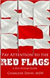 Pay Attention to the Red Flags, Charlene Davis, 0982654375