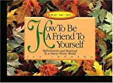 How to Be a Friend to Yourself, Jan Johnson, 0849935865