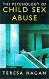 img - for The Psychology of Child Sexual Abuse (Psychology/self-help) book / textbook / text book