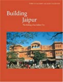 img - for Building Jaipur: The Making of an Indian City book / textbook / text book