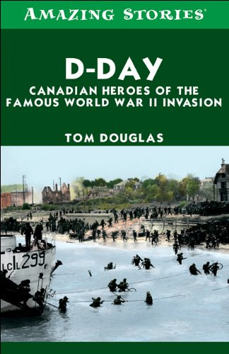 [Free] D-Day: Canadian Heroes of the Famous World War II Invasion (Amazing Stories)<br />W.O.R.D