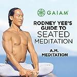 A.M. Meditation | Rodney Yee