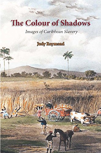 The Colour of Shadows: Images of Caribbean Slavery