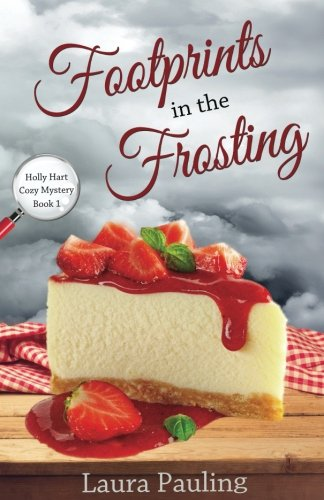 Footprints in the Frosting (Holly Hart Cozy Mystery Series) (Volume 1)
