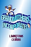 img - for Grandmothers, Incorporated book / textbook / text book