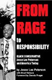 From Rage to Responsibility : Black Conservative Jesse Lee Peterson and America Today, Peterson, Jesse Lee and Stetson, Brad, 1557787883
