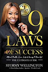 9 Laws of Success: Attracting the Life, Love, Health & Success You Want! - The Ultimate G