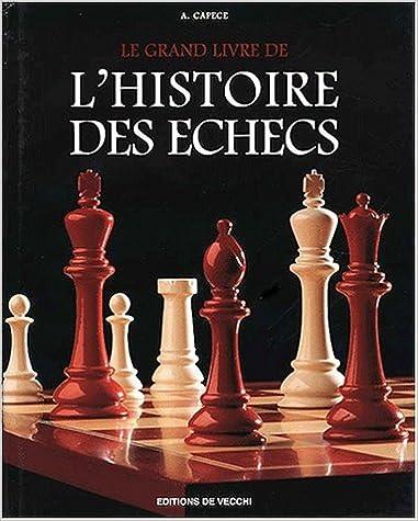 Lire un Le grand livre de l'histoire des échecs pdf, epub ebook