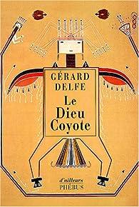 Le Dieu Coyote par Gérard Delfe