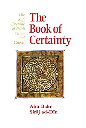 Book of Certainty: Sufi Doctrine of Faith, Vision and Gnosis (Golden Palm)