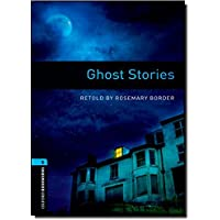 Oxford bookworms library: Ghost stories. Stage 5
