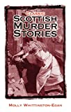 Classic Scottish Murder Stories, Molly Whittington-Egan, 1903238927