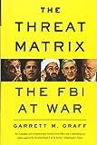 img - for The Threat Matrix: The FBI at War book / textbook / text book