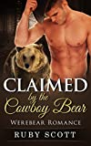 Romance: Claimed by the Cowboy Bear: (BBW Mail Order Bride Bear Shifter Romance) (Western Paranormal Werebear Short Stories)