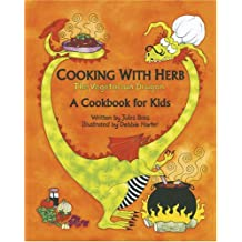 cooking with herb the vegetarian dragon a cookbook for kids