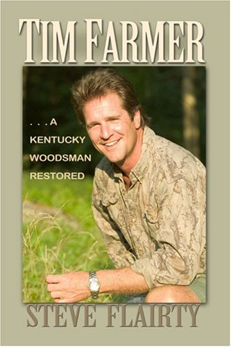 Download Tim Farmer: A Kentucky Woodsman Restored PDF