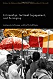Citizenship, Political Engagement, and Belonging : Immigrants in Europe and the United States, , 0813543290