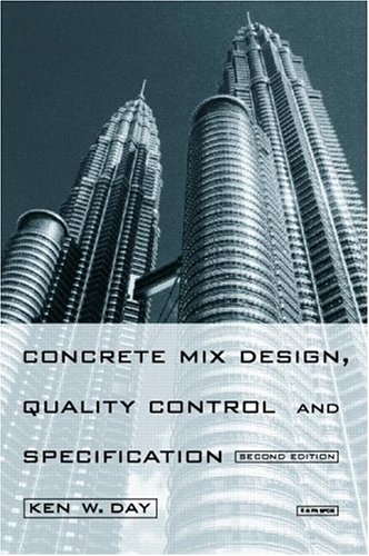 Concrete Mix Design, Quality Control and Specification, (with CD ROM), Second Edition