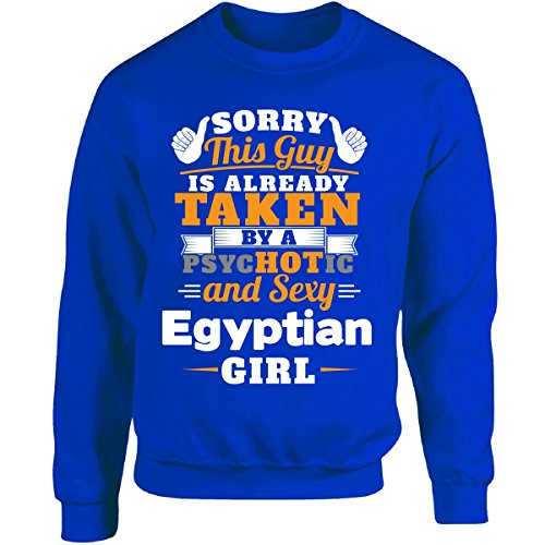 This Guy Is Taken By A Hot Sexy Egyptian Girl - Adult Sweatshirt 4xl Royal (Egyptian Girl Sexy)