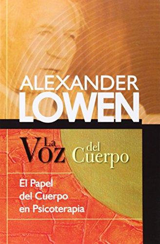 La voz del cuerpo  [Alexander Lowen] (Tapa Blanda)
