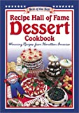 Recipe Hall of Fame Dessert Cookbook: Winning Recipes from Hometown America (Quail Ridge Press Cookbook Series)