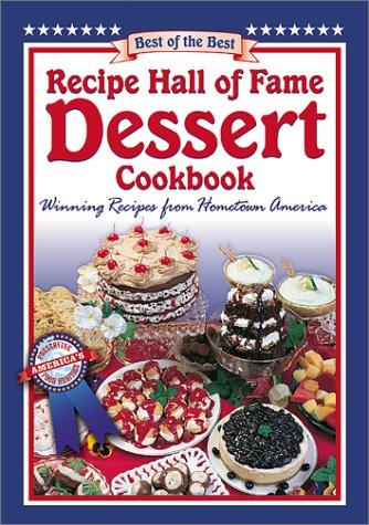 Recipe Hall of Fame Dessert Cookbook (Best of the Best Cookbook Series) (Best New Dessert Recipes)