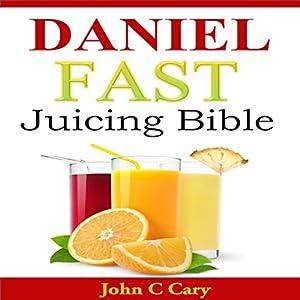 Daniel Fast Juicing Bible Audiobook