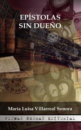 Epistolas sin dueño (Spanish Edition) [Maria Luisa Villarreal Sonora] (Tapa Blanda)
