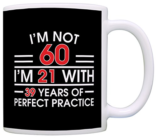 60th-Birthday-Gifts-For-All-Not-60-Im-21-with-Practice-Gift-Coffee-Mug-Tea-Cup