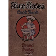 The Five Roses Cook Book Bread and Pastries Etc. by Elizabeth Driver (2000-11-07)