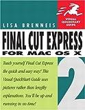 Final Cut Express 2 for Mac Os X, Lisa Brenneis, 0321246926
