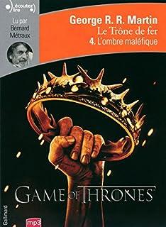 Le trône de fer : [4] : l'ombre maléfique, Martin, George Raymond Richard