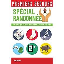 Premiers secours - Spécial randonnée (French Edition)