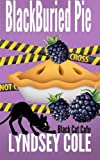 BlackBuried Pie (Black Cat Cafe Cozy Mystery Series) (Volume 3) by  Lyndsey Cole in stock, buy online here
