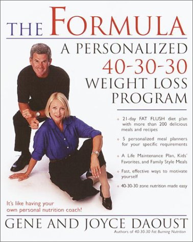 The Formula: A Personalized 40-30-30 Weight-Loss Program - New Weight Loss Formula