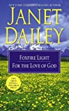 Foxfire Light; For the Love of God, Janet Dailey, 141652357X