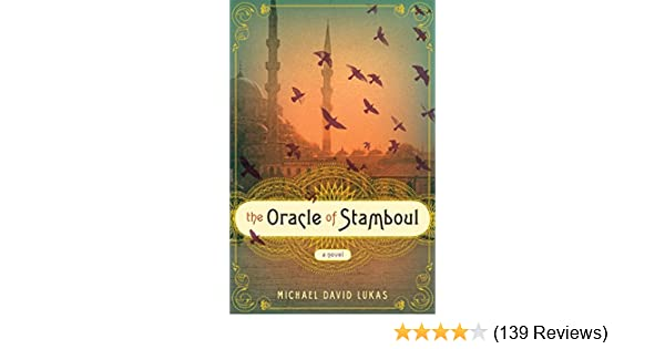 The Oracle of Stamboul: A Novel: Michael David Lukas