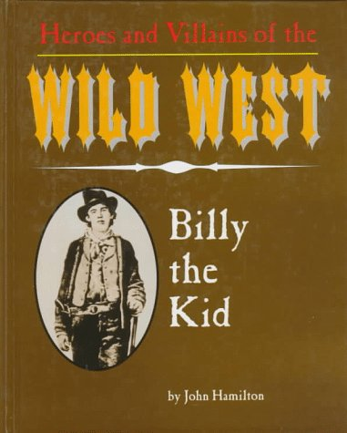 Billy the Kid (Heroes & Villains of the Wild West)