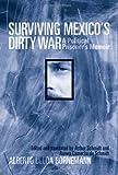 Surviving Mexico's Dirty War, Alberto Ulloa Bornemann, 1592134238