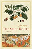 The Spice Route, John Keay, 0520248961