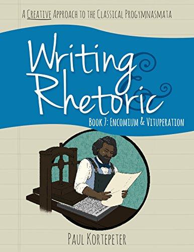Writing & Rhetoric Book 7: Encomium & Vituperation
